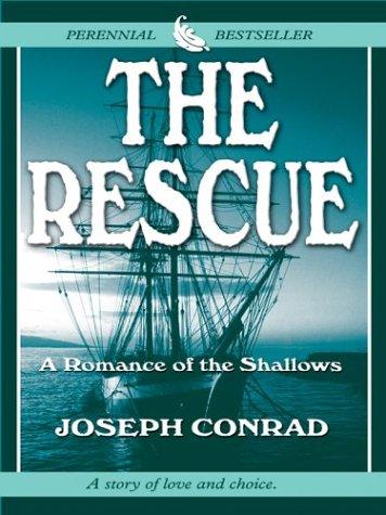 The Rescue: A Romance of the Shallows: Joseph Conrad