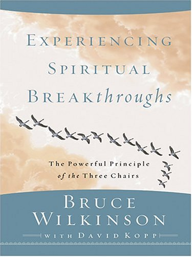 9780786265817: Experiencing Spiritual Breakthroughs: The Powerful Principle of the Three Chairs