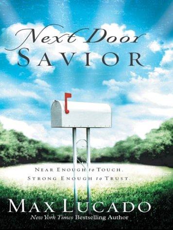 Next Door Savior (Thorndike Large Print Series) (9780786265848) by Max Lucado