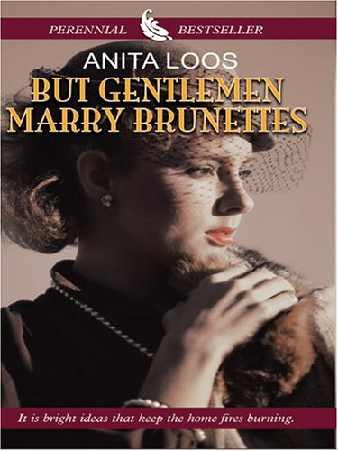 But Gentlemen Marry Brunettes: The Illuminating Diary of a Professional Lady: Loos, Anita