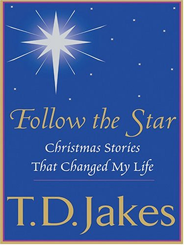 Follow the Star: T. D. Jakes