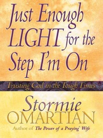 9780786266159: Just Enough Light For The Step I'm On: Trusting God In The Tough Times