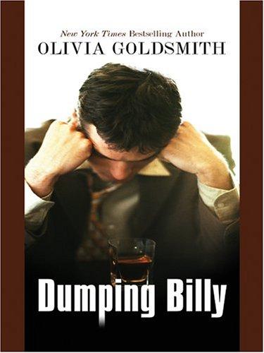 Dumping Billy: Olivia Goldsmith