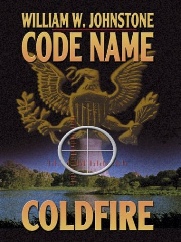 Code Name: Coldfire: William W. Johnstone