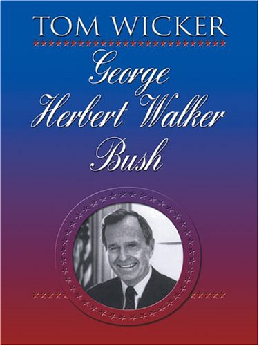 9780786266777: George Herbert Walker Bush (Thorndike Press Large Print Biography Series)