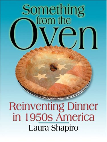 9780786266937: Something from the Oven: Reinventing Dinner in 1950s America (Thorndike American History)