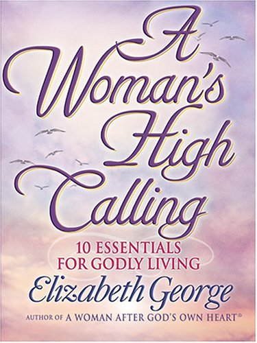 9780786266951: A Woman's High Calling