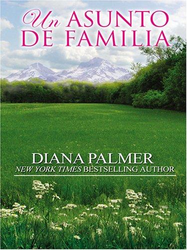 Un Asunto de Familia (Spanish Edition) (0786266988) by Diana Palmer