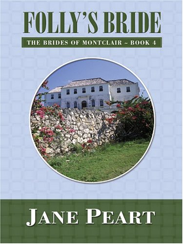 Folly's Bride (Brides of Montclair, Book 4) (0786267186) by Jane Peart