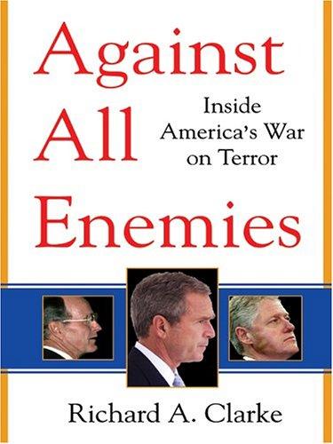 9780786267521: Against All Enemies: Inside America's War On Terror