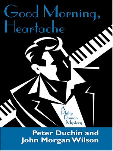 9780786267545: Good Morning, Heartache: A Philip Damon Mystery