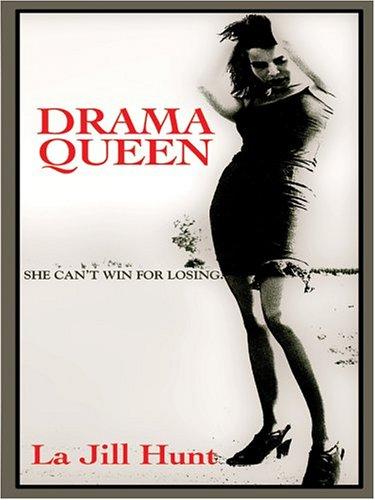 Drama Queen: La Jill Hunt
