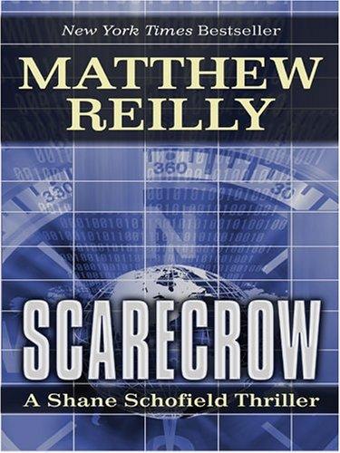 Scarecrow: A Shane Schofield Thriller: Matthew Reilly