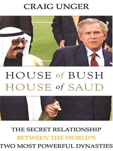 9780786267835: House of Bush, House of Saud: The Secret Relationship between the World's Two Most Powerful Dynasties