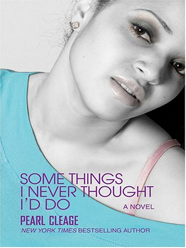 Some Things I Never Thought I'd Do (0786268123) by Pearl Cleage