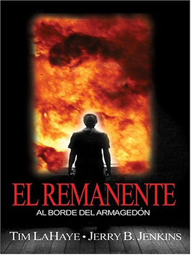 El Remanente: Al Borde del Armagedon (Spanish Edition) (0786268328) by Tim LaHaye; Jerry B. Jenkins