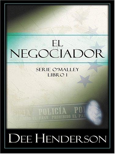 El Negociador (Serie O'Malley, Libro 1) (Spanish Edition): Dee Henderson