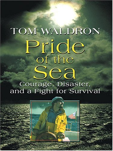9780786268573: Pride of the Sea: Courage, Disaster, and a Fight For Survival