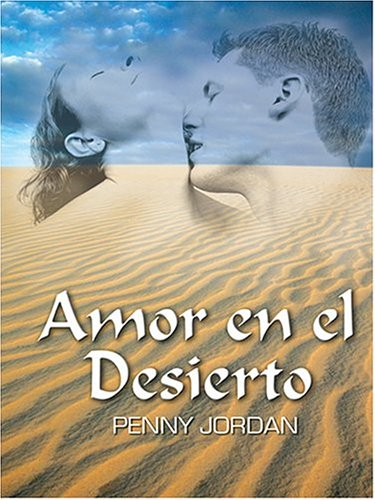 9780786268580: Amor En El Desierto/love In The Desert (Thorndike Press Large Print Spanish Language Series)