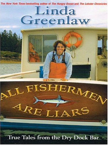 9780786268740: All Fishermen Are Liars: True Tales from the Dry Dock Bar (Thorndike Press Large Print Americana Series)