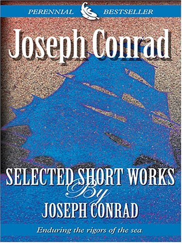 Selected Short Works By Joseph Conrad: Joseph Conrad