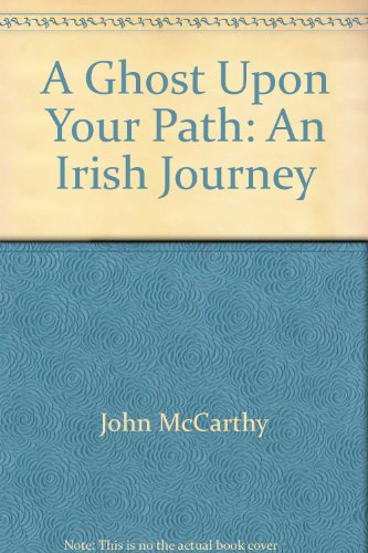 9780786268931: A Ghost Upon Your Path: An Irish Journey