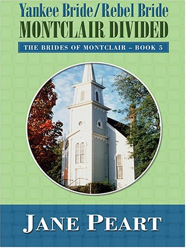 Yankee Bride/Rebel Bride (Brides of Montclair, Book 5): Jane Peart