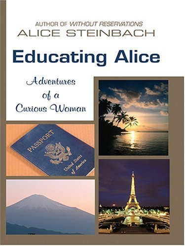 9780786269082: Educating Alice: Adventures of a Curious Woman