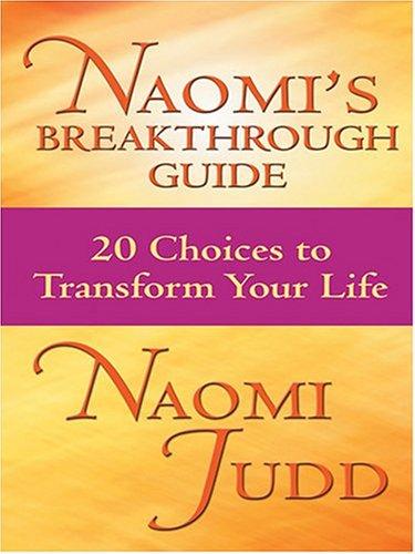 9780786269129: Naomi's Breakthrough Guide: 20 Choices To Transform Your Life