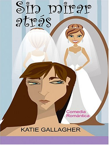 Sin Mirar Atras: Comedia Romantica (Spanish Edition): Katie Gallagher