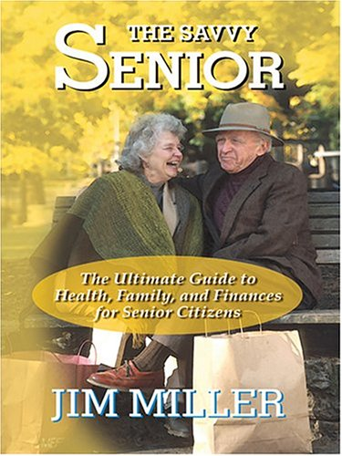 9780786269273: The Savvy Senior: The Ultimate Guide To Health, Family, and Finances For Senior Citizens