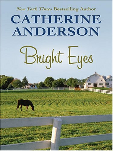 Bright Eyes: Catherine Anderson