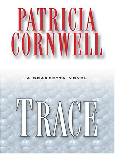 9780786269402: Trace: A Scarpetta Novel (Basic)