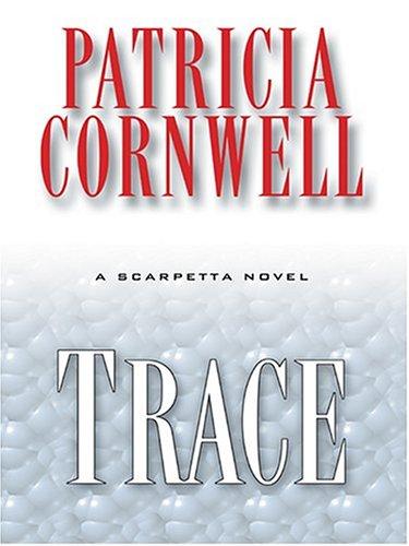 9780786269402: Trace: A Scarpetta Novel
