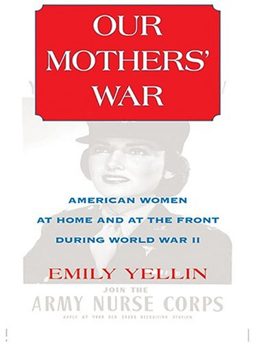9780786269624: Our Mothers' War: American Women At Home And At The Front During World War II