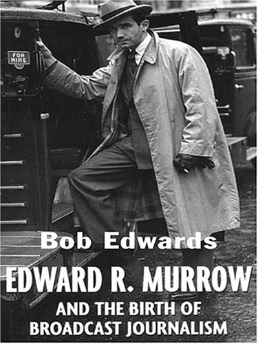 9780786269655: Edward R. Murrow: And The Birth Of Broadcast Journalism (Thorndike Press Large Print Biography Series)