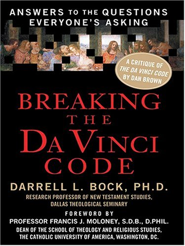Breaking The Da Vinci Code: Answers To The Questions Everyone's Asking (9780786269679) by Darrell L Bock Ph.D.