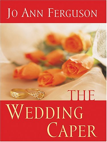 The Wedding Caper (0786269731) by Jo Ann Ferguson