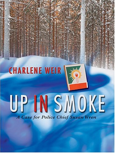 9780786269785: Up In Smoke: A Case For Kansas Police Chief Susan Wren