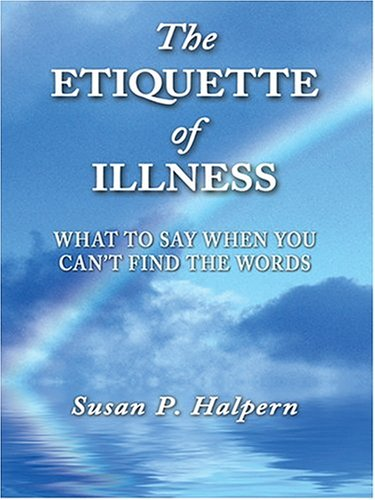 9780786269969: The Etiquette of Illness: What to Say When You Can't Find the Words (Thorndike Senior Lifestyle)