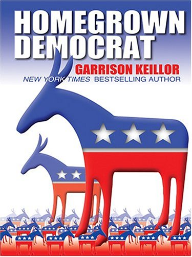 9780786270149: Homegrown Democrat: A Few Plain Thoughts from the Heart of America (Thorndike Core)