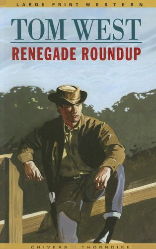 Renegade Roundup (9780786270316) by Tom West