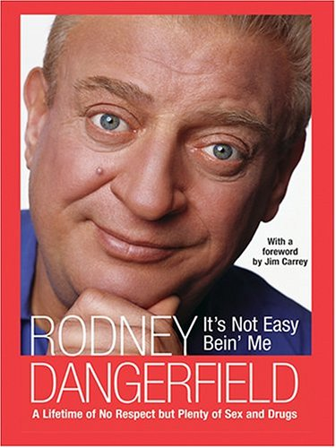 9780786270491: It's Not Easy Bein' Me: A Lifetime of No Respect But Plenty of Sex and Drugs (Thorndike Biography)