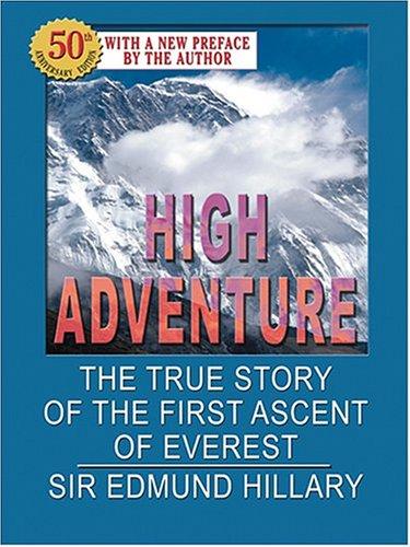 High Adventure: The True Story Of The: Sir Edmund Hillary