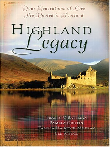 9780786270774: Highland Legacy: Finding Audrey/English Tea & Bagpipes/Fresh Highland Heir/Fayre Rose (Inspirational Romance Collection)