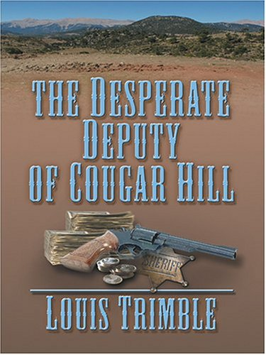 9780786271160: The Desperate Deputy of Cougar Hill