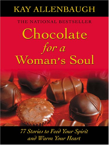 9780786271252: Chocolate For A Woman's Soul: 77 Stories To Feed Your Spirit and Warm Your Heart