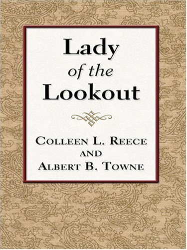 Lady of the Lookout: Colleen L. Reece; Albert Towne