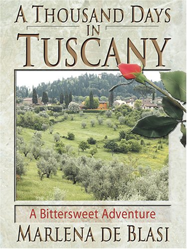 9780786271757: A Thousand Days In Tuscany: A Bittersweet Adventure (Thorndike Press Large Print Popular and Narrative Nonfiction Series)