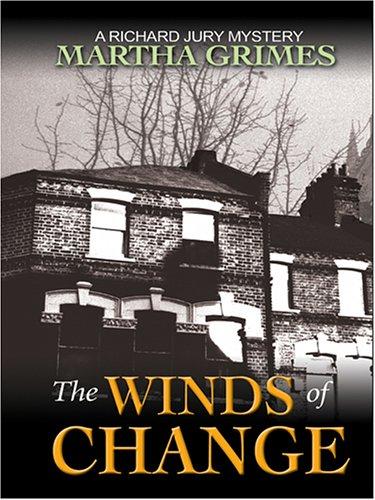 The Winds of Change: A Richard Jury Mystery: Martha Grimes